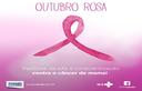 Outubro Rosa, todos na luta contra o câncer de mama.